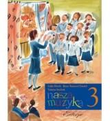 Nasza muzyka 3 FLOREK Lidia TOMERA-CHMIEL Ilona STACHAK Tatiana