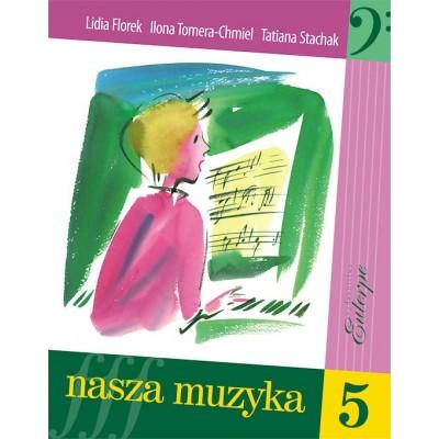 Nasza muzyka 5 FLOREK Lidia TOMERA-CHMIEL Ilona STACHAK Tatiana